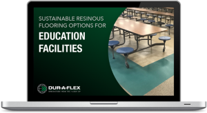 Sustainable Resinous Flooring for Education Webinar